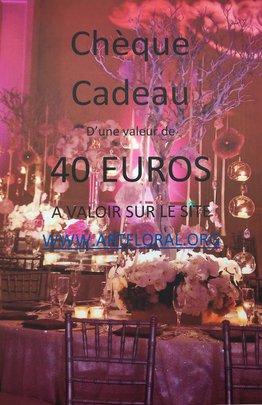 CHEQUE CADEAU DE 40 euros